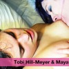 Tobi Hill-Meyer & Maya Mayhem