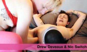 Drew Deveaux and Nic Switch