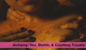 Alchemy: Four Chambers With Vex, Blath and Courtney Trouble