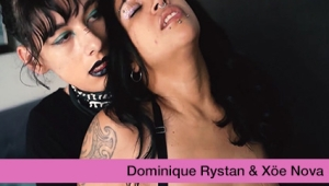Xöe Nova and Dominique Rystan