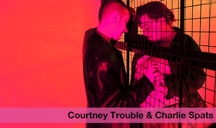 Courtney Trouble and Charlie Spats